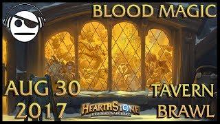 Hearthstone | Tavern Brawl 086 | Blood Magic | 30 AUG 2017