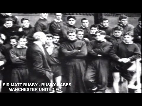SIR MATT BUSBY - MANCHESTER UNITED FC - THE BUSBY BABES