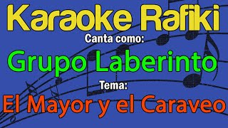Grupo Laberinto - El Mayor y el Caraveo Karaoke Demo