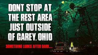 """Don't Stop At The Rest Area Just Outside Of Carey, Ohio"" Creepypastas"