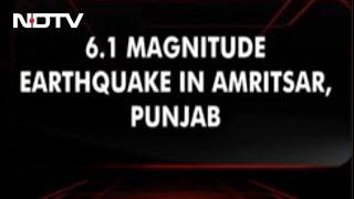6.1 Earthquake In Amritsar, Tremors Felt In Delhi, Parts Of North India