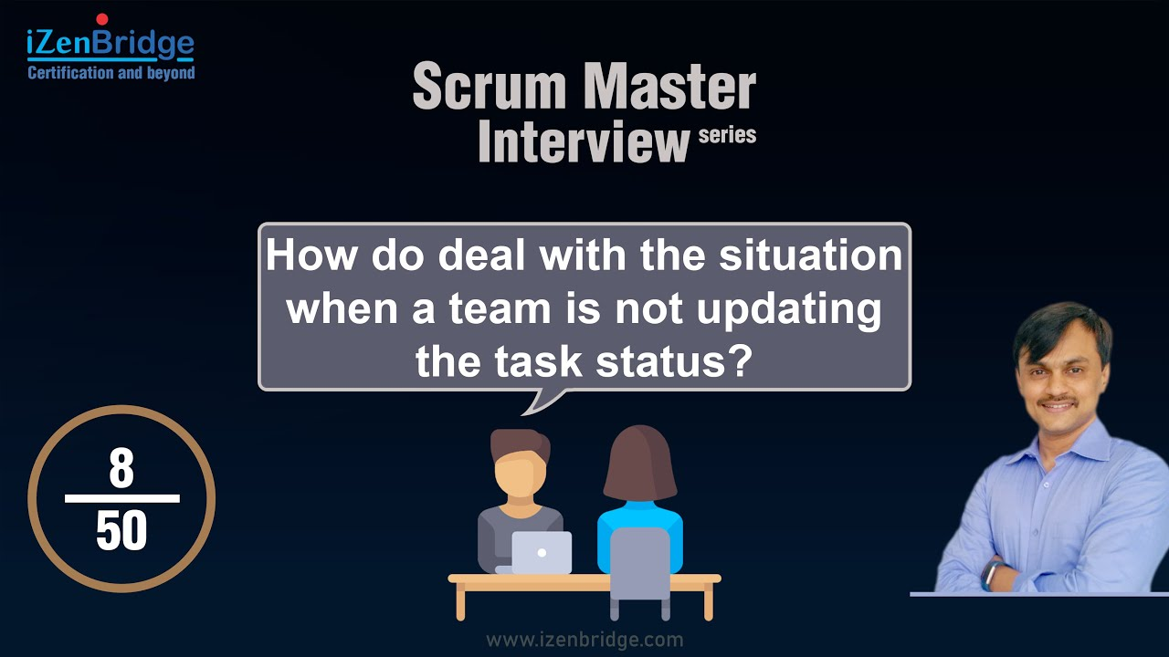 How do deal with the situation when team is not updating the task status? -  Answered with an example