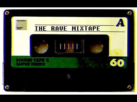The Rave Mixtape (The Best OldSkool Classics) HQ