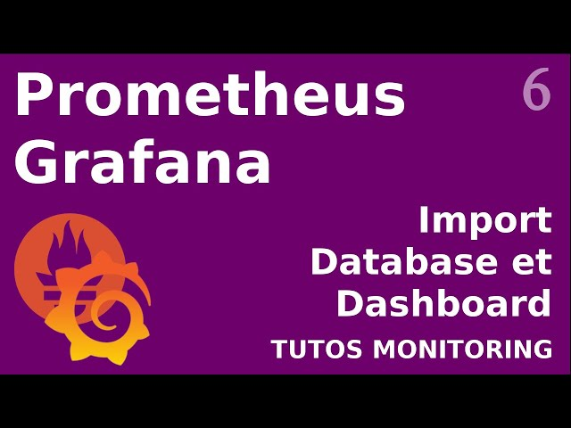 PROMTEHEUS - 6. IMPORT D'UNE DATABASE ET D'UN DASHBOARD