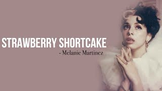 Melanie Martinez - Strawberry Shortcake [Full HD] lyrics