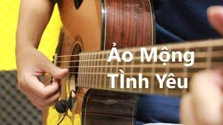 Ảo Mộng Tình Yêu - Guitar Solo ngẫu hứng