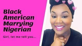 Black American Marrying Nigerian | NIGERIAN WIFESTYLE