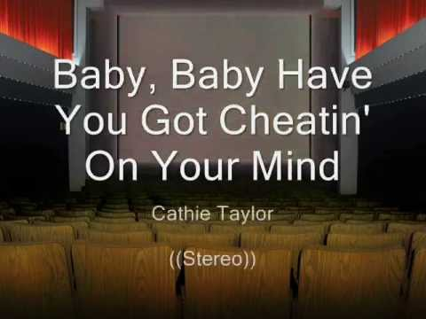 Cathie Taylor  Baby, Baby Have You Got Cheatin' On Your Mind Stereo 1968