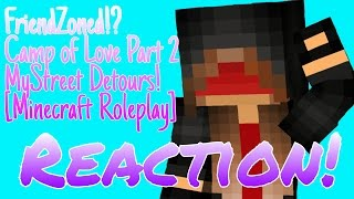 reacting to friendzoned camp of love part 2   mystreet detours minecraft roleplay    aphmau