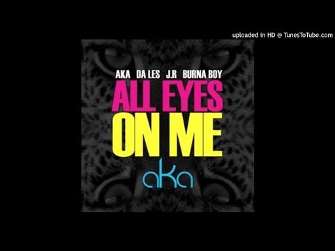 Music: AKA – All Eyes On Me ft. Burna Boy, Da L.E.S & JR