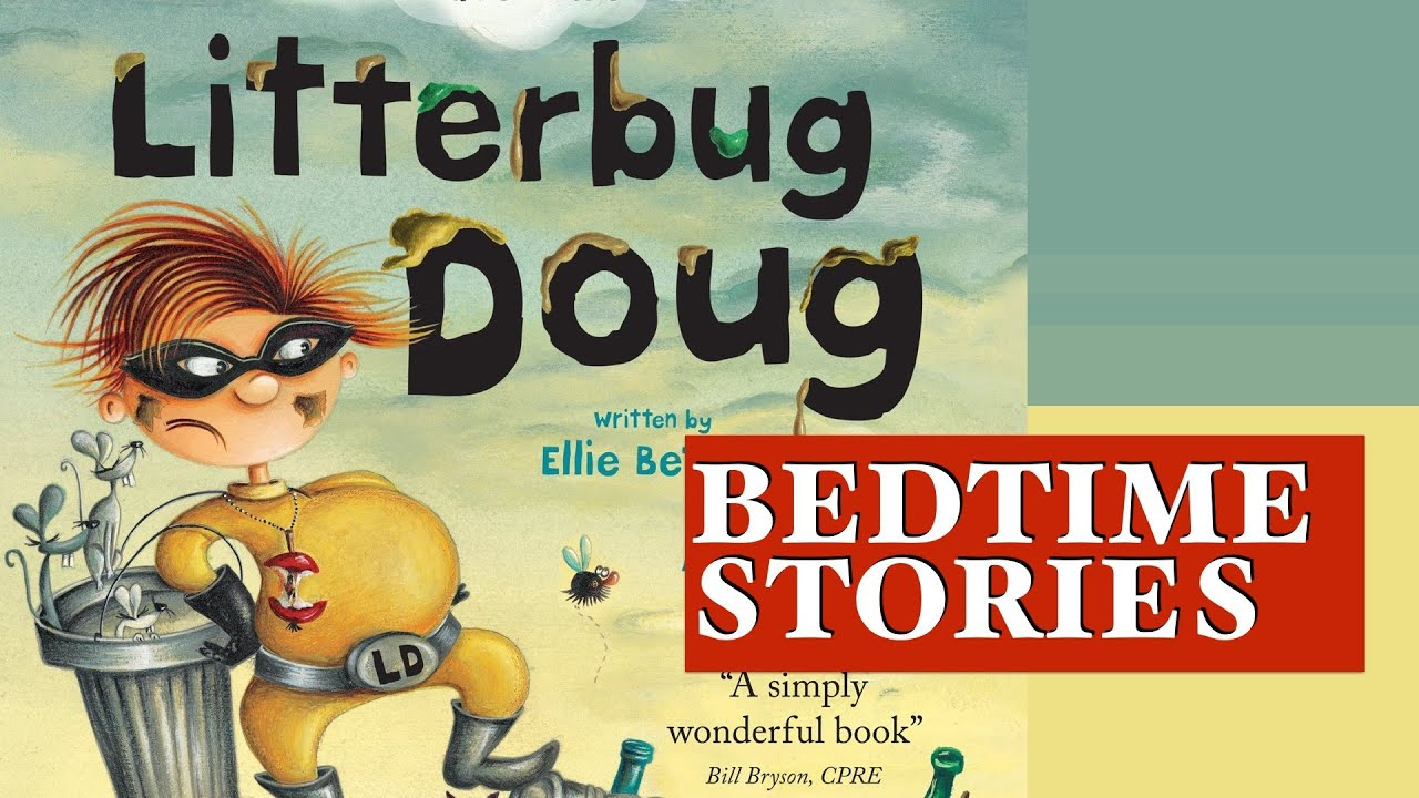 Children 39 s bedtime stories litterbug doug bedtime for Bed stories online