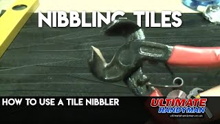 How to use a tile nibbler - nibbling tiles