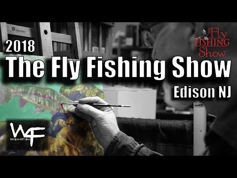 W4F - The Fly Fishing Show, 2018 Edison NJ