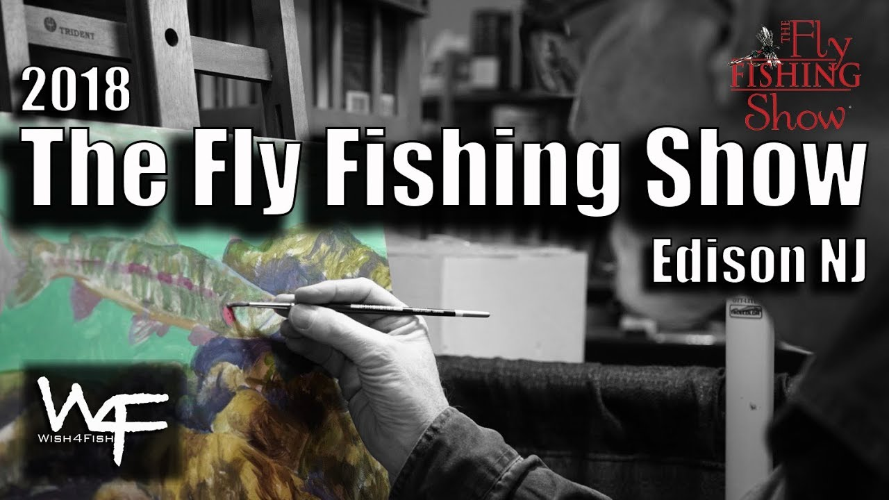 W4f The Fly Fishing Show 2018 Edison Nj Youtube