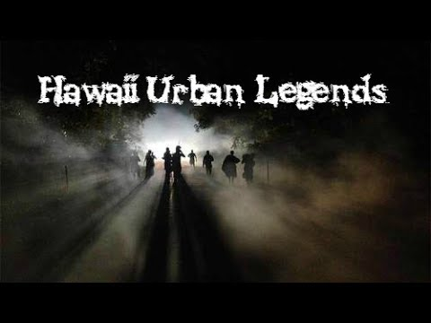 5 Hawaii Urban Legends