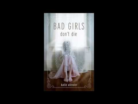bad girls dont die Bad girls don't die - ebook written by katie alender read this book using google play books app on your pc, android, ios devices download for offline reading, highlight, bookmark or take notes while you read bad girls don't die.