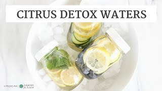 How To Make Citrus Detox Waters | Healthy Summer Drink Ideas | Limoneira