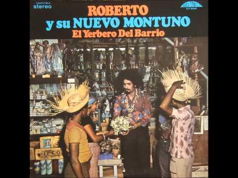 El Yerbero Del Barrio - ROBERTO Y SU NUEVO MONTUNO