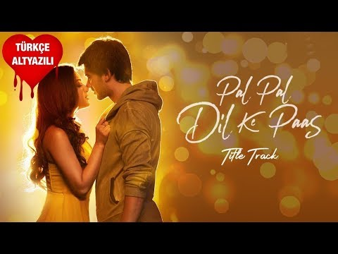 Download Lagu  Pal Pal Dil Ke Paas Title Song - Türkçe Altyazılı | Arijit Singh & Parampara Thakur Mp3 Free