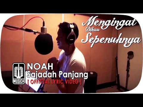NOAH - Sajadah Panjang (Official Lyric Video)