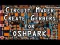 Altium CircuitMaker Tutorial - Create Gerber Files for OSHPark