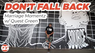 Don't Fall Back | Marriage and Relationship Advice w/ Quest Green
