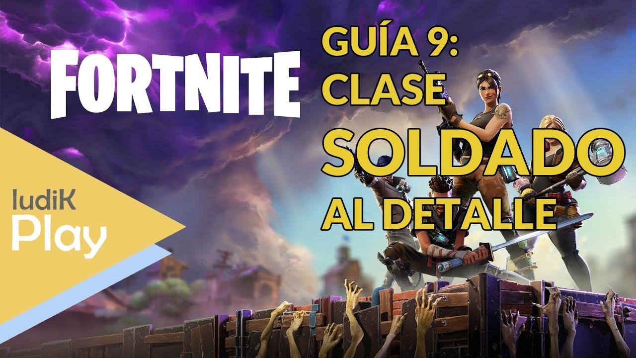 GUIA 9: CLASE SOLDADO EXPLICADA AL DETALLE   FORTNITE   TUTORIAL ESPAÑOL