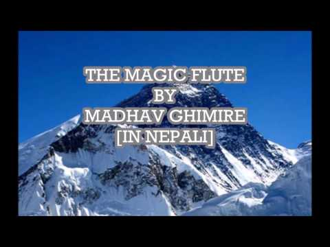 THE MAGIC FLUTE  BY  MADHAV GHIMIRE [IN NEPALI]