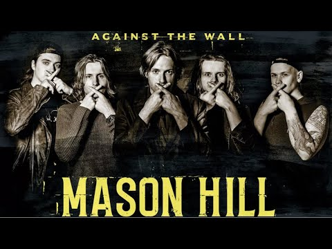 Mason Hill: The story behind Against The Wall | Classic Rock Magazine