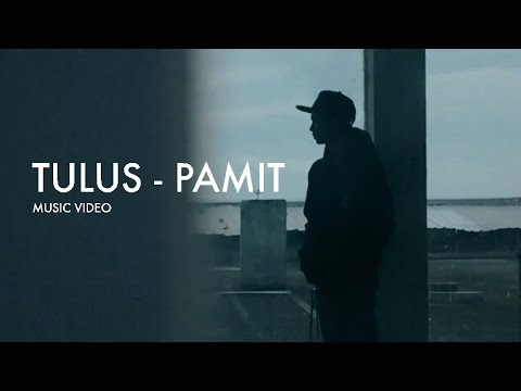 TULUS - PAMIT (MUSIC VIDEO)