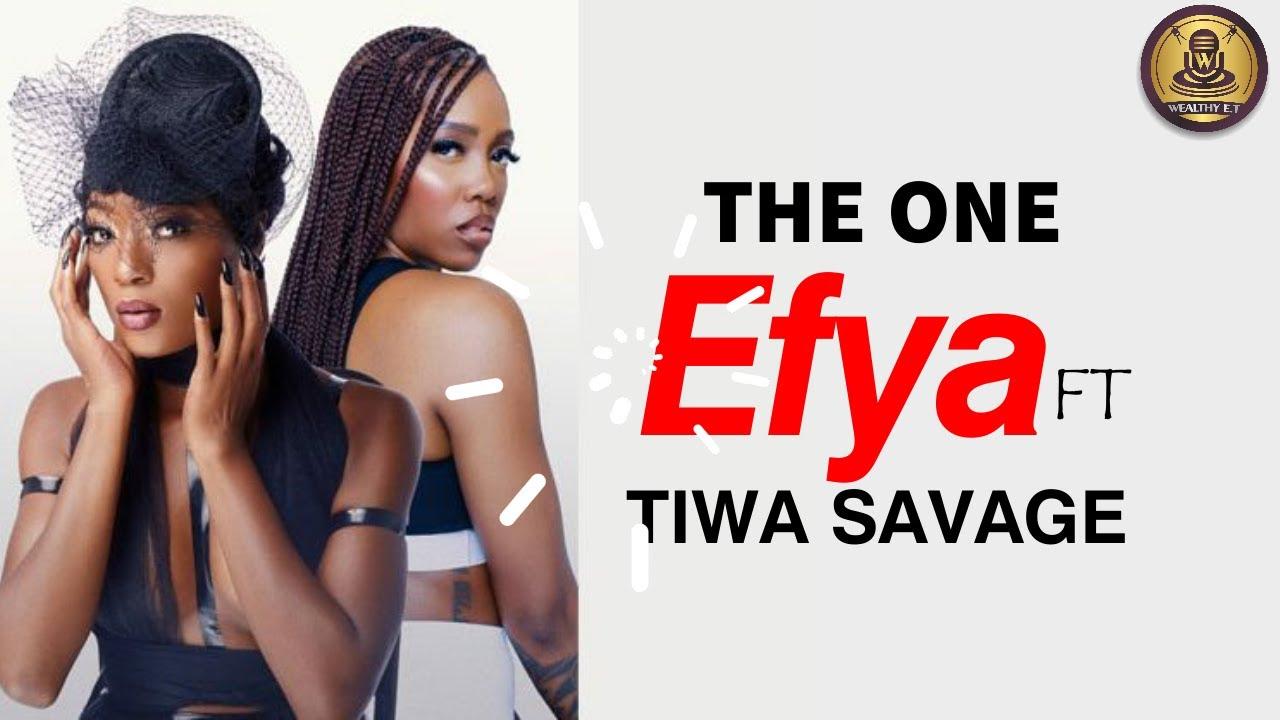 Efya ft Tiwa Savage - The one (Official Lyrics Video)