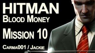 Hitman : Blood Money - Mission 10 - Playthrough FR [HD]