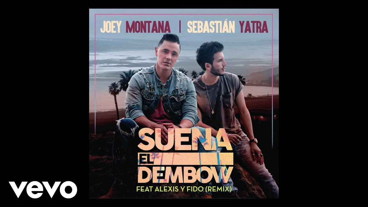 Joey Montana, Sebastián Yatra - Suena El Dembow (Audio / Remix) ft. Alexis & Fido