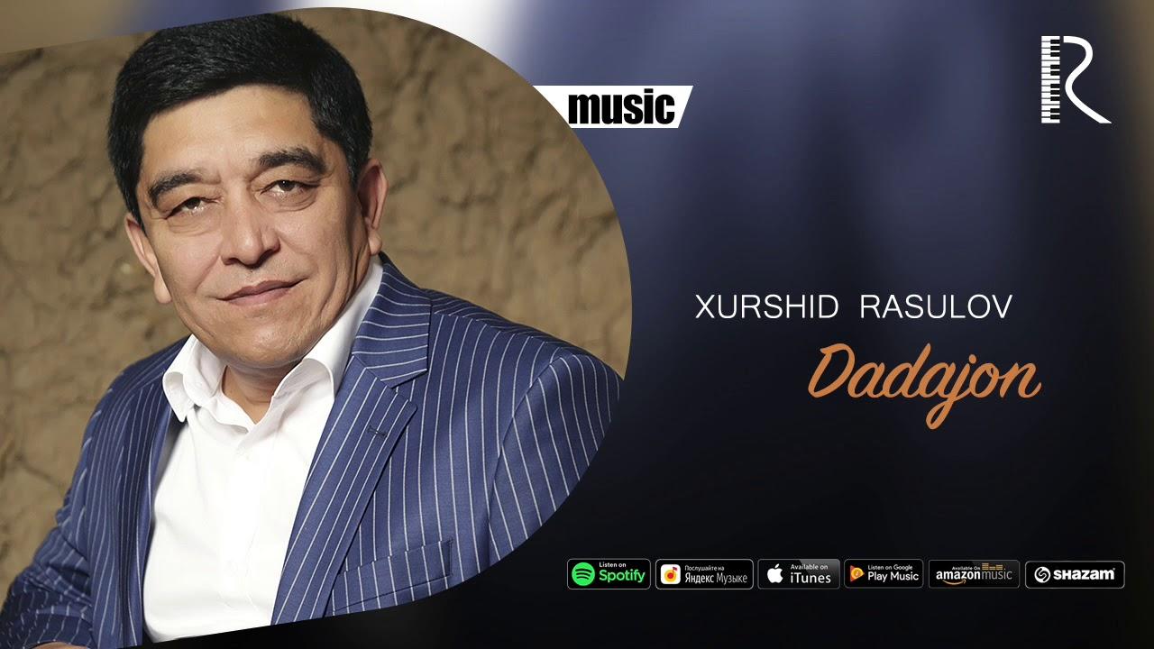 Xurshid Rasulov - Dadajon (Official music)