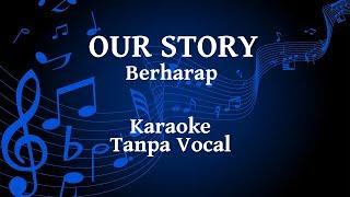 Our Story - Berharap Karaoke