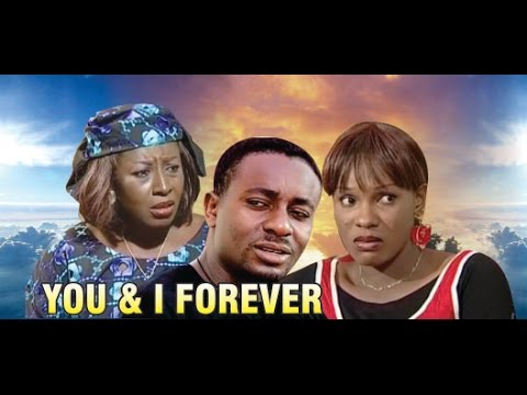Download You and I forever   -  Nigeria Nollywood Movie