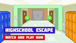 Highschool Escape · Game · Walkthrough