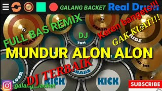 DJ MUNDUR ALON ALON ILUX FULL BAS REMIX REAL DRUM COVER BY GALANG BACKET