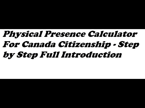 Physical Presence Calculator Canada- Step By Step Full Introduction