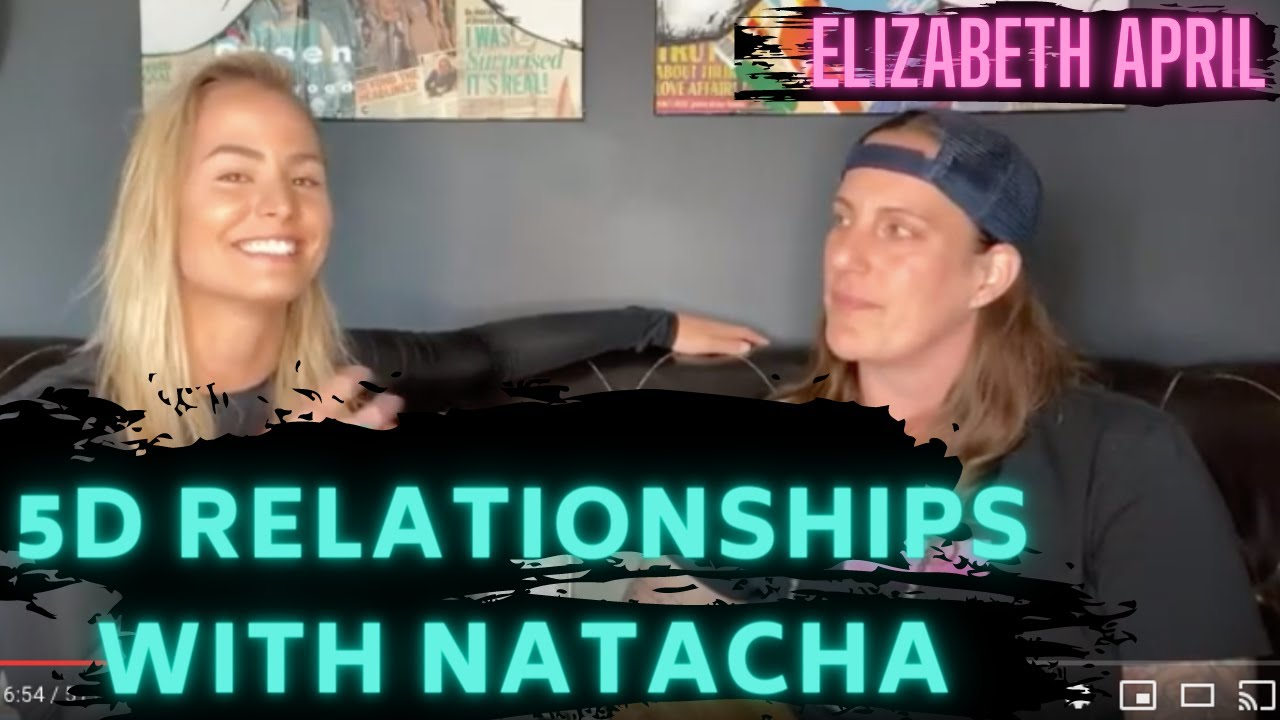 5D Relationships with my Wife Natacha (Elizabeth April)