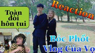 [Reaction Vlog] Gao Bạc Bóc Phốt Vợ Nhiệt Tình Trong Vlog Của Vợ