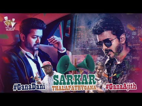 Chennai Gana_Gana Dani & Gana Ajith | Sarkaar Thalapathy Birthday Special Song