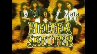 Watch Helter Skelter Tiada Lagi Air Mata video