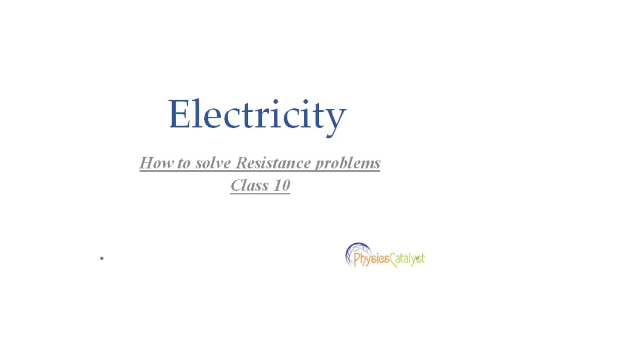 Class 10 Electricity| Resistance, resistors in series and parallel