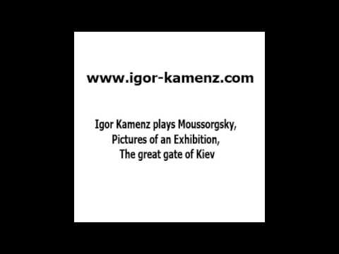 Igor Kamenz plays Moussorgsky, Pictures of an Exhibition, The great gate of Kiev