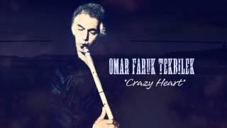 Ömer Faruk Tekbilek - Crazy Heart  (2012 Yeni!)
