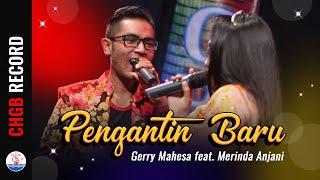 Gerry Mahesa feat. Merinda Anjani - Pengantin Baru | OM. Adella (HQ Audio)