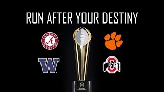 RUN AFTER YOUR DESTINY // 2016 College Football Playoff Hype