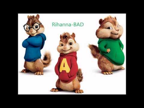 Rihanna-BAD (chipmunk version)