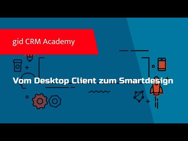 CRM CAS genesisWorld - Vom Desktop Client zum SmartDesign
